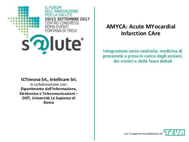 AMYCA: Acute MYocardial Infarction CAre ICTinnova SrL, Intellicare SrL in collaborazione con: Dipartimento dell'Informazio...