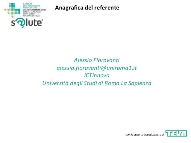 Alessio Fioravanti alessio.fioravanti@uniroma1.it ICTinnova Università degli Studi di Roma La Sapienza Anagrafica del refe...
