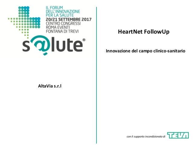 HeartNet FollowUp AltaVia s.r.l Innovazione del campo clinico-sanitario con il supporto incondizionato di