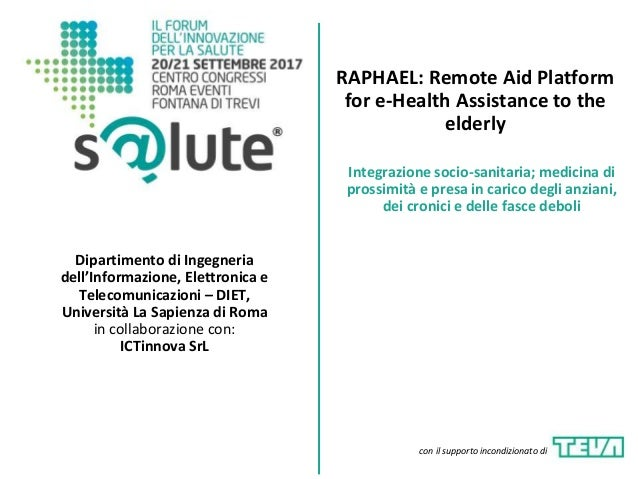 RAPHAEL: Remote Aid Platform for e-Health Assistance to the elderly Dipartimento di Ingegneria dell'Informazione, Elettron...