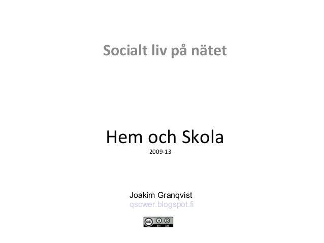 Hem och Skola2009-13Socialt liv på nätetJoakim Granqvistqscwer.blogspot.fi