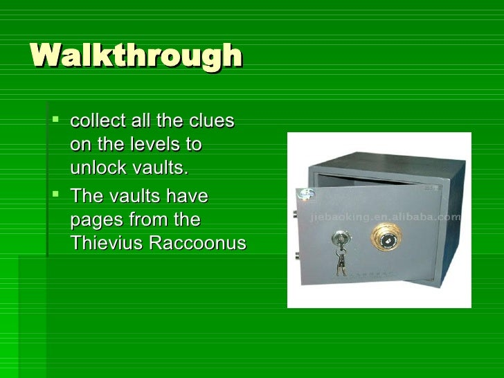 Walkthrough <ul><li>collect all the clues on the levels to unlock vaults. </li></ul><ul><li>The vaults have pages from the...