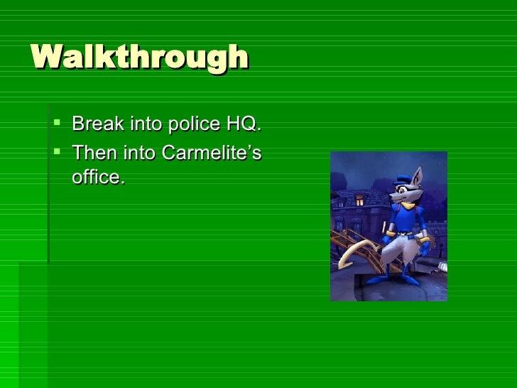 Walkthrough <ul><li>Break into police HQ.  </li></ul><ul><li>Then into Carmelite's office. </li></ul>