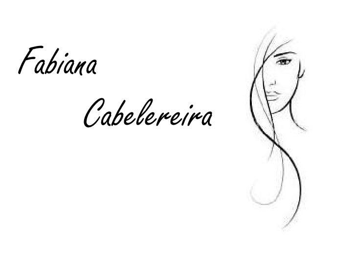 Fabiana      Cabelereira