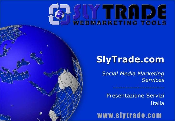 SlyTrade.com<br />Social MediaMarketing Services<br />---------------------<br />Business Plan2010/2013<br />