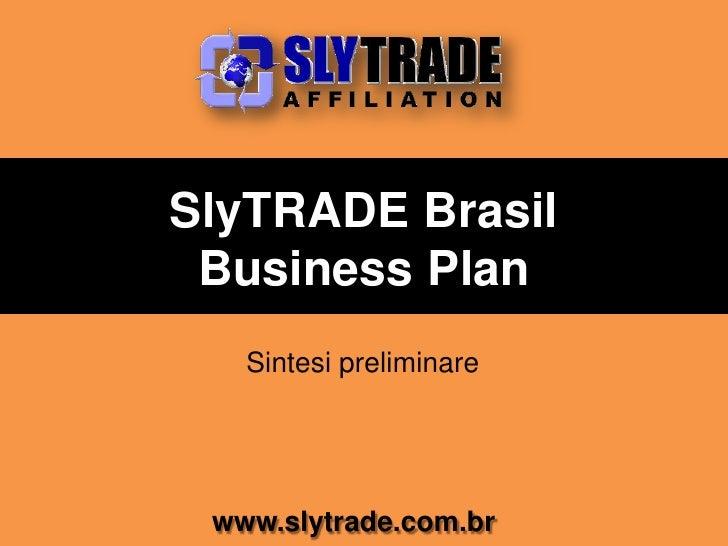 SlyTRADE BrasilBusiness Plan<br />Presentation<br />