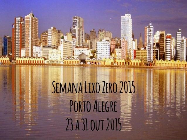 SemanaLixoZero2015 PortoAlegre 23a31out2015