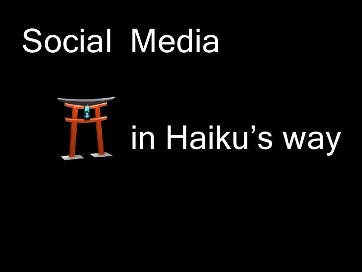 Social Media        in Haiku's way
