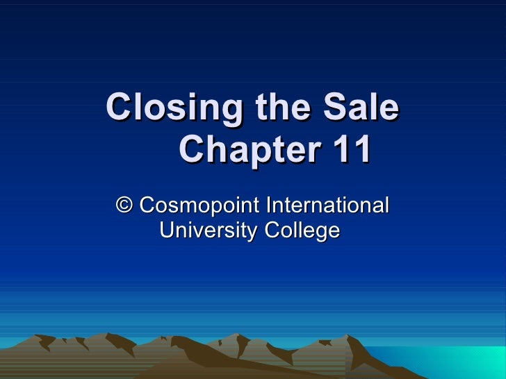 Closing the Sale Chapter 11 © Cosmopoint International University College