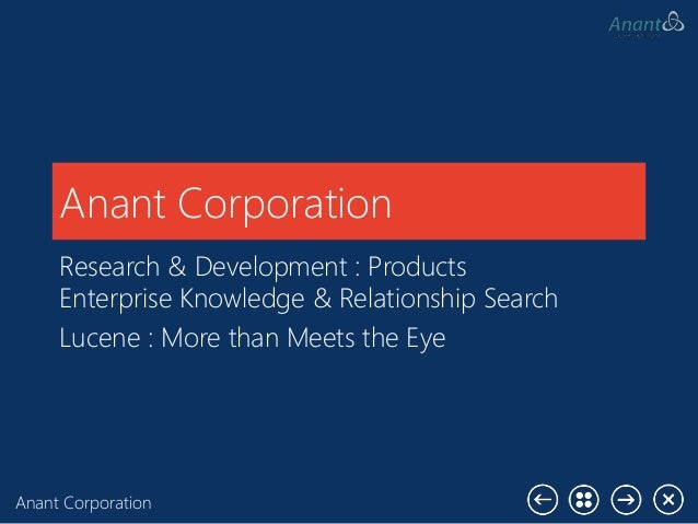 Anant Corporation Anant Corporation Research & Development : Products Enterprise Knowledge & Relationship Search Lucene : ...