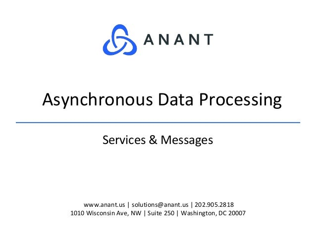 www.anant.us | solutions@anant.us | 202.905.2818 1010 Wisconsin Ave, NW | Suite 250 | Washington, DC 20007 Services & Mess...