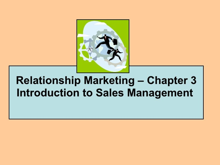 Relationship Marketing – Chapter 3 Introduction to Sales Management