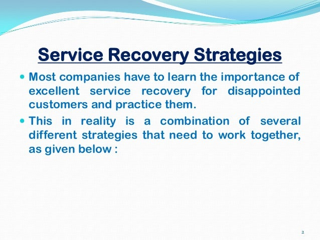 service failure and service recovery Collectively called service failures and have negative impact on the firm this  endeavoured to establish the service recovery strategies commercial banks in.