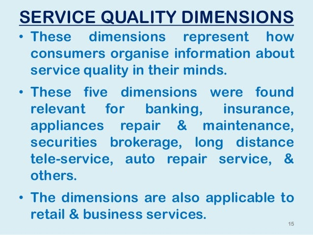 service quality dimension Anticlue is the place to share and learn healthcare it practices the goal is two-fold by helping healthcare it professionals discover shared best practices for system implementation, we will be able to raise it to a strategic enabler of hospitals and care delivery networkswhen it comes to measuring the quality of your services, it helps to.