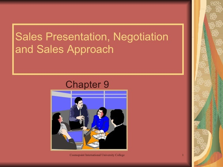 Sales Presentation, Negotiation and Sales Approach   Chapter 9