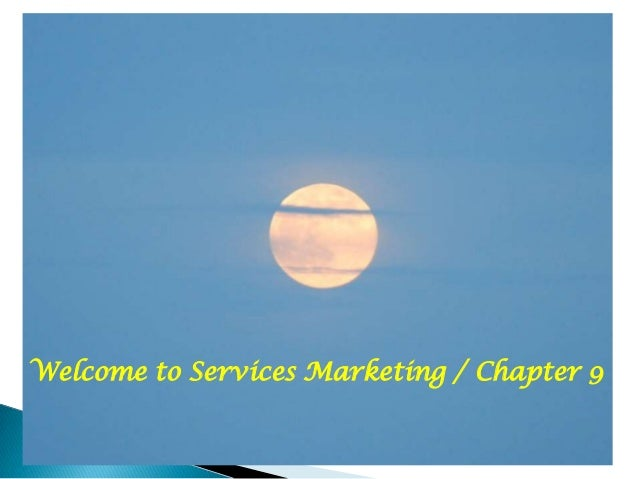 Welcome to Services Marketing / Chapter 9