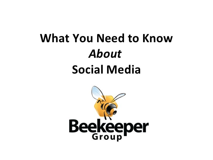 What You Need to Know        About     Social Media