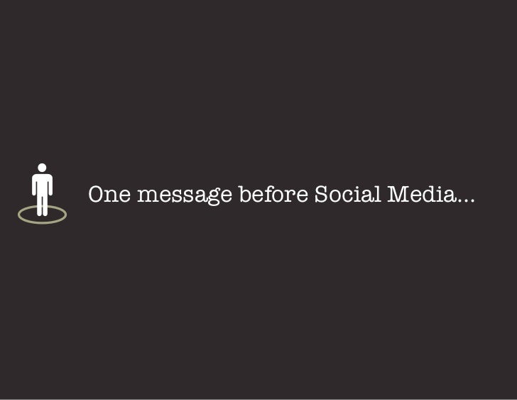 One message before Social Media…