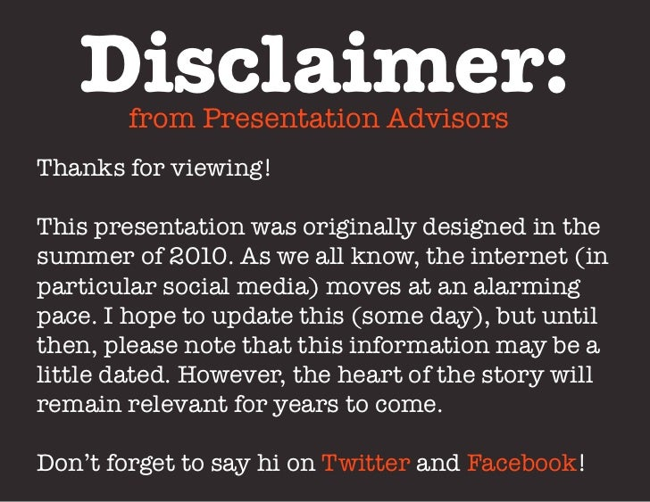 Disclaimer:        from Presentation AdvisorsThanks for viewing!This presentation was originally designed in thesummer of ...