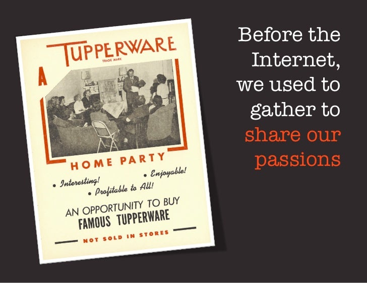"""Before the Internet, """"we used to gather toshare our passions"""