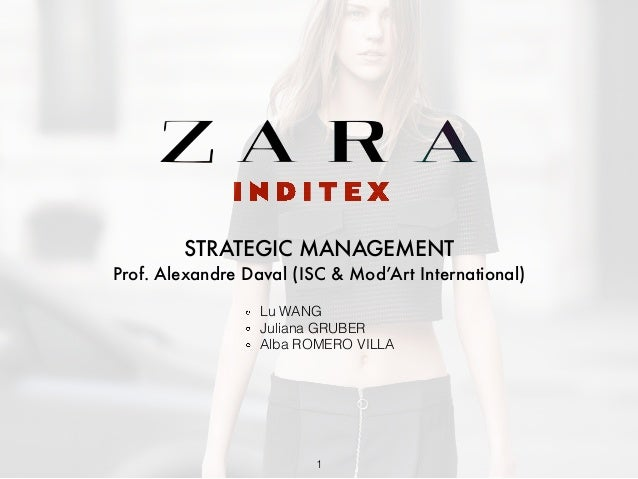 STRATEGIC MANAGEMENT Prof. Alexandre Daval (ISC & Mod'Art International) Lu WANG Juliana GRUBER Alba ROMERO VILLA 1
