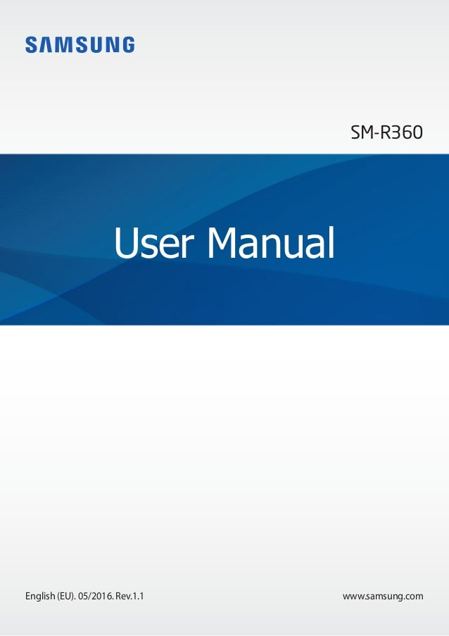 www.samsung.com User Manual English (EU). 05/2016. Rev.1.1 SM-R360