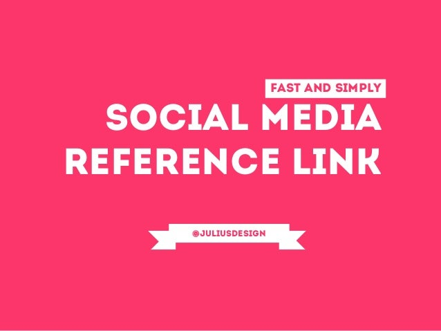 Fast and simply social media reference link @Juliusdesign