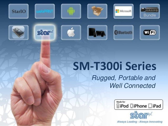 SM-T300i SeriesRugged, Portable andWell Connected