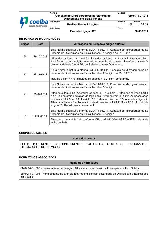 Norma Conexão de Microgeradores ao Sistema de Distribuição em Baixa Tensão Código SM04.14-01.011 Processo Realizar Novas L...