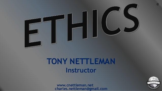 TONY NETTLEMAN Instructor www.cnettleman.net charles.nettleman@gmail.com ©