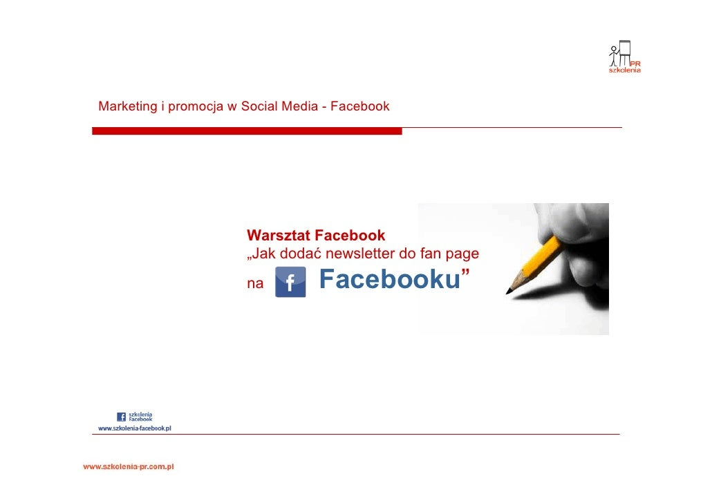 "Marketing i promocja w Social Media - Facebook                            Warsztat Facebook                        ""Jak do..."