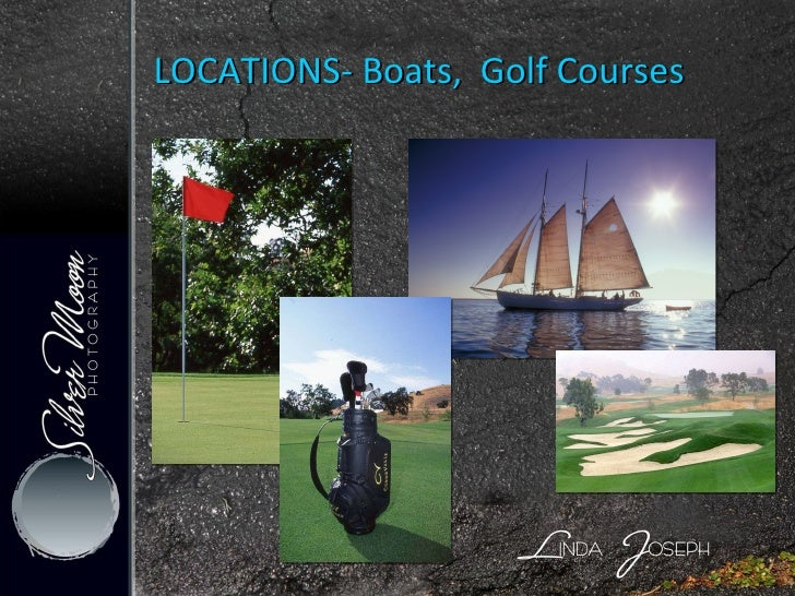LOCATIONS- Boats,  Golf Courses
