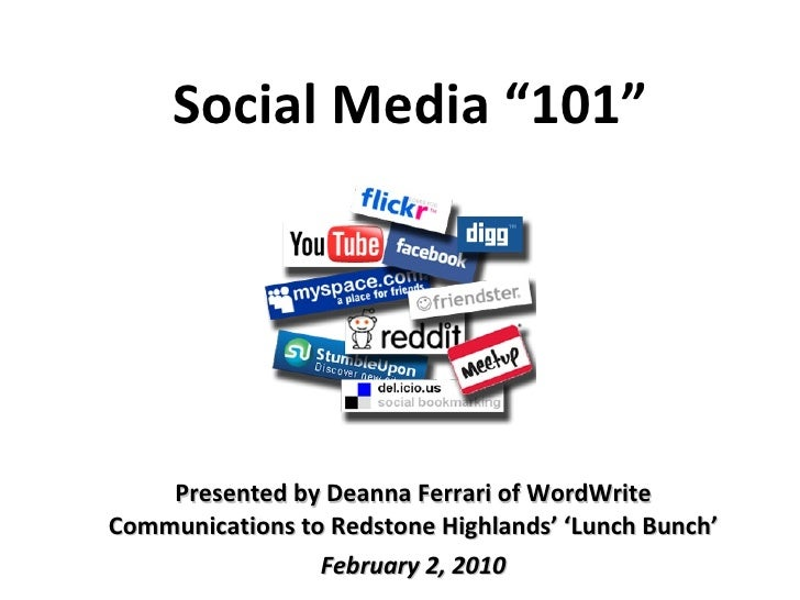 Presented by Deanna Ferrari of WordWrite Communications to Redstone Highlands' 'Lunch Bunch' February 2, 2010 Social Media...