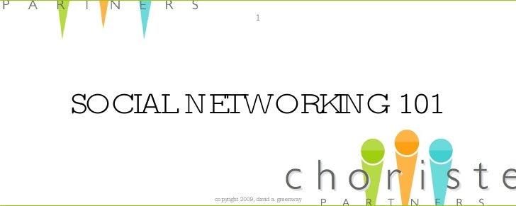 1     SOCIAL NETWORKING 101          copyright 2009, david a. greenway