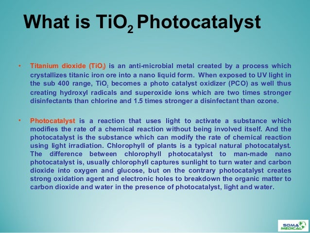 What is TiO2 Photocatalyst• Titanium dioxide (TiO2) is an anti-microbial metal created by a process whichcrystallizes tita...