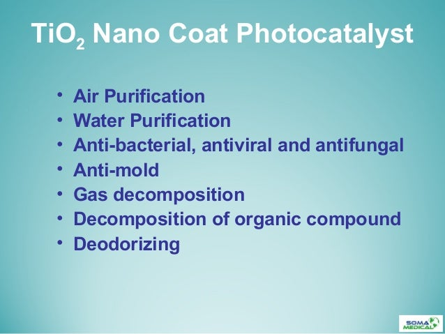 TiO2 Nano Coat Photocatalyst• Air Purification• Water Purification• Anti-bacterial, antiviral and antifungal• Anti-mold• G...