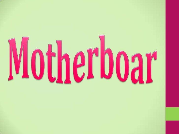Motherboar<br />