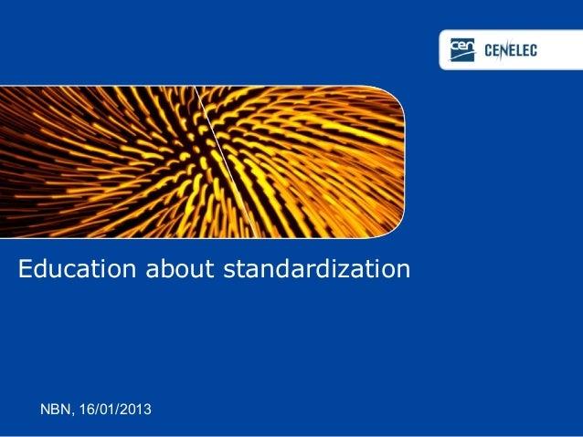 Education about standardization NBN, 16/01/2013