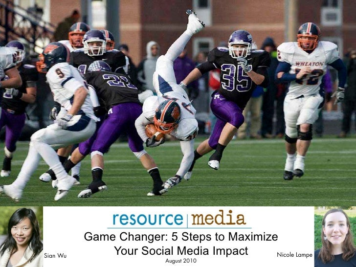 Game Changer: 5 Steps to MaximizeSian Wu              Your Social Media Impact     Nicole Lampe                          A...