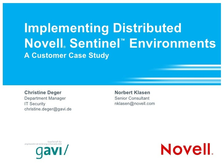 Implementing Distributed Novell Sentinel Environments                    ®                             ™   A Customer Case...