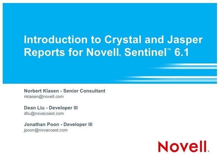 Introduction to Crystal and Jasper Reports for Novell Sentinel 6.1      ®                                          ™     N...