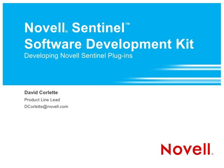 Novell Sentinel     ®                                 ™    Software Development Kit Developing Novell Sentinel Plug-ins   ...