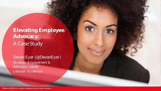 Johnson & Johnson: Elevating employee advocacy: A case study, presented by Devon Eyer Slide 2