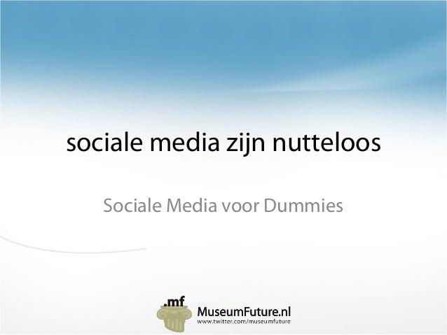 sociale media zijn nutteloos Sociale Media voor Dummies