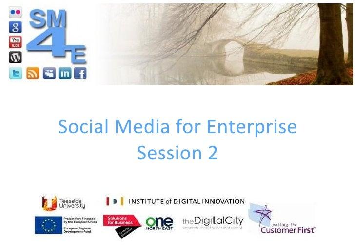 Social Media for Enterprise         Session 2