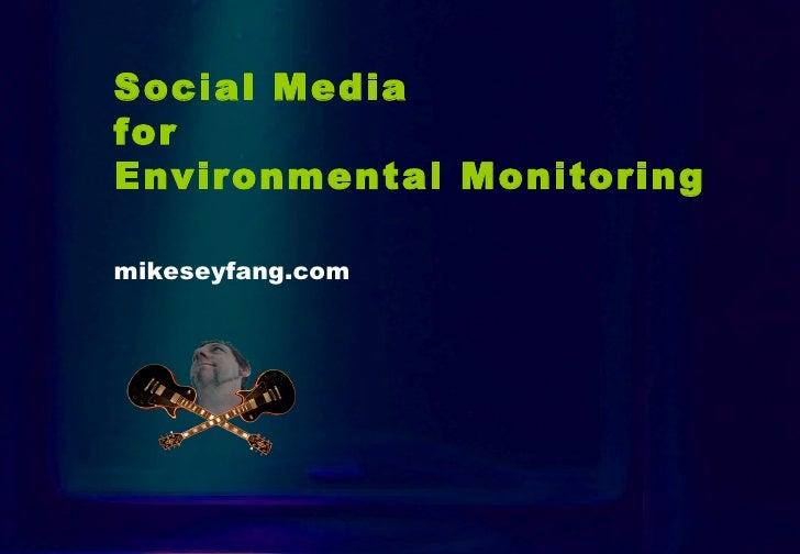 Intro Social Media  for  Environmental Monitoring mikeseyfang.com