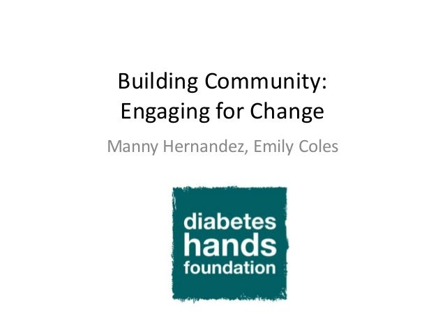 Building Community:Engaging for ChangeManny Hernandez, Emily Coles
