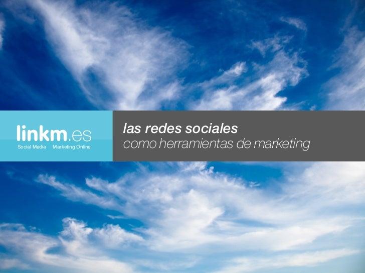 linkm.esSocial Media   Marketing Online                                  las redes sociales                               ...