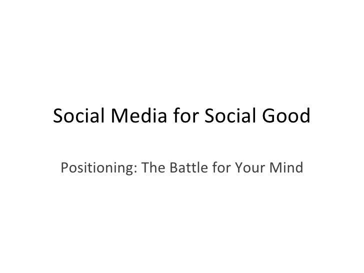Social Media for Social Good Positioning: The Battle for Your Mind