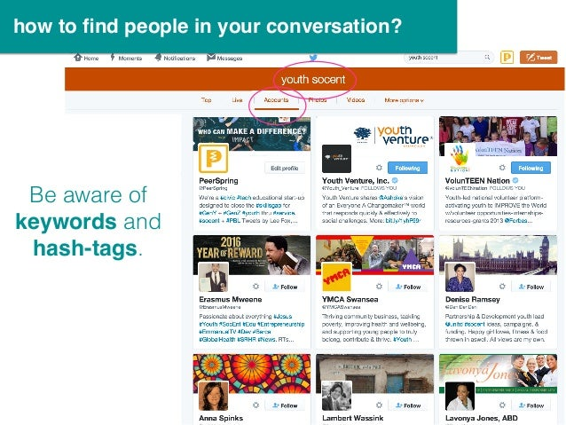 how to find people in your conversation? Be aware of keywords and hash-tags.